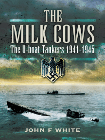 The Milk Cows: The U-Boat Tankers, 1941–1945