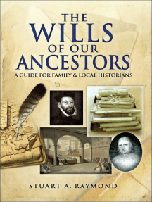 The Wills of Our Ancestors: A Guide for Family & Local Historians