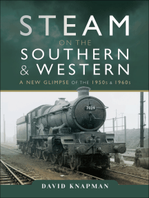 Steam on the Southern and Western: A New Glimpse of the 1950s & 1960s