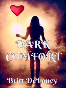 Dark Comfort
