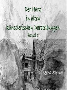 Der Harz in alten künstlerischen Darstellungen: Band 1