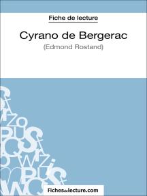 Cyrano de Bergerac d'Edmond Rostand (Fiche de lecture): Analyse complète de l'oeuvre