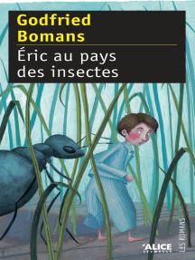 Eric au pays des insectes: Un roman d'aventures !