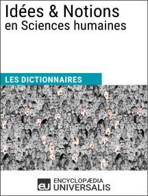 Dictionnaire des Idées & Notions en Sciences humaines: Les Dictionnaires d'Universalis