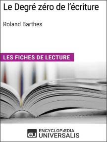 Le degré zéro de l'écriture de Roland Barthes: Fiches de lecture Universalis