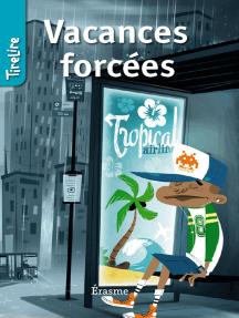 Vacances forcées: une histoire pour les enfants de 8 à 10 ans