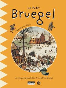 Le petit Bruegel: Un livre d'art amusant et ludique pour toute la famille !