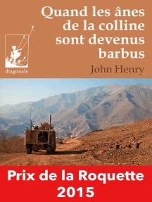 Quand les ânes de la colline sont devenus barbus: Un roman d'aventures déroutant entre Belgique et Afghanistan