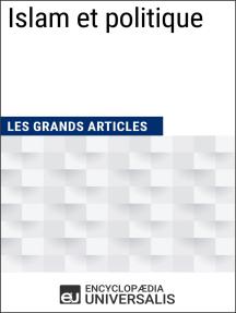 Islam et politique: Les Grands Articles d'Universalis