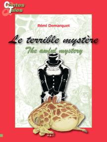 Le terrible mystère/The awful mystery: Une histoire en français et en anglais pour enfants