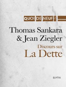 Discours sur la Dette: Discours d'Addis-Abeba, de Thomas Sankara présenté par Jean Ziegler