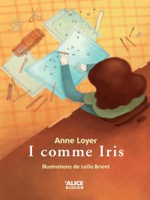 I comme Iris: Roman jeunesse