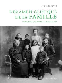 L'examen clinique de la famille: Modèles et instruments d'évaluation