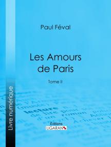 Les Amours de Paris: Tome II