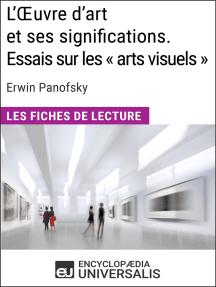 L'Oeuvre d'art et ses significations. Essais sur les « arts visuels » d'Erwin Panofsky: Les Fiches de lecture d'Universalis