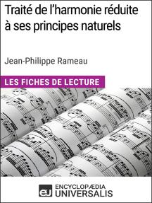 Traité de l'harmonie réduite à ses principes naturels de Jean-Philippe Rameau (Les Fiches de Lecture d'Universalis): Les Fiches de Lecture d'Universalis