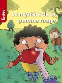Le mystère de la pomme rouge: Une histoire pour les enfants de 8 à 10 ans