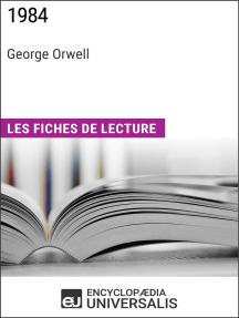 1984 de George Orwell: Les Fiches de lecture d'Universalis