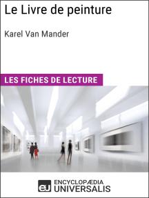 Le Livre de peinture de Karel Van Mander: Les Fiches de lecture d'Universalis