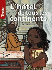 L'hôtel de tous les continents: une histoire pour les enfants de 8 à 10 ans