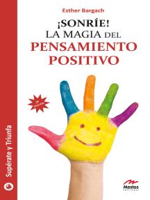 ¡Sonríe!: La magia del pensamiento positivo