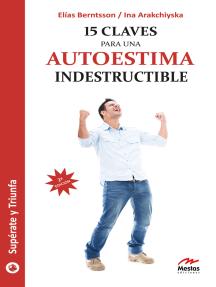 15 claves para una autoestima indestructible: Guía práctica