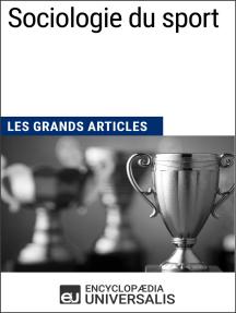 Sociologie du sport: Les Grands Articles d'Universalis