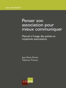 Penser son association pour mieux communiquer: Manuel à l'usage des petites et moyennes associations