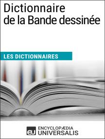 Dictionnaire de la Bande dessinée: Les Dictionnaires d'Universalis