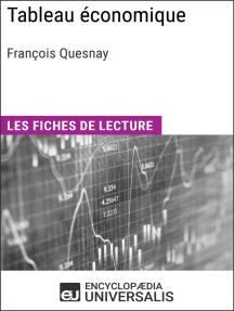 Tableau économique de François Quesnay: Les Fiches de lecture d'Universalis