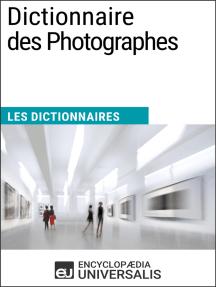 Dictionnaire des Photographes: Les Dictionnaires d'Universalis
