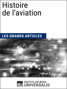 Histoire de l'aviation: Les Grands Articles d'Universalis