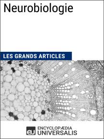 Neurobiologie: Les Grands Articles d'Universalis