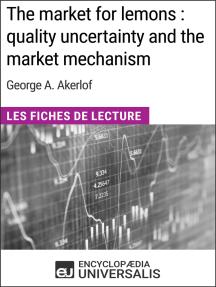 The market for lemons : quality uncertainty and the market mechanism de George A. Akerlof: Les Fiches de Lecture d'Universalis