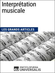 Interprétation musicale: Les Grands Articles d'Universalis
