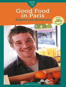Good Food in Paris: Original and Sustainable