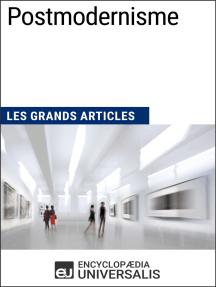 Postmodernisme: Les Grands Articles d'Universalis