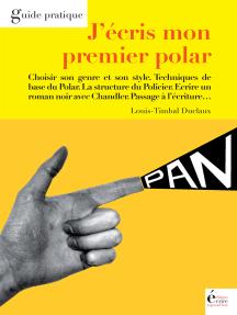 J'écris mon premier polar: Guide pratique