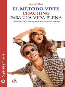 El Método Vives: Reinvéntate con el sistema de Coaching más novedoso del mundo