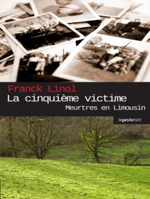 La cinquième victime: Meurtre en Haute-Vienne