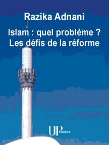 Islam : quel problème ? Les défis de la réforme: Essai philosophique sur l'Islam