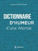 Dictionnaire d'humeur d'une mamie: Un recueil décalé et plein de malice