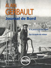 Journal de bord: A la poursuite du soleil et Sur la route du retour