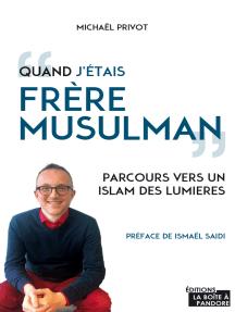 Quand j'étais frère musulman: Parcours vers un islam des lumières