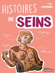 Histoire de seins: Cinéma, mythologie, histoire, littérature