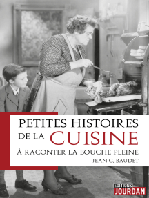 Petites histoires de la cuisine à raconter la bouche pleine: Essai historique et culinaire