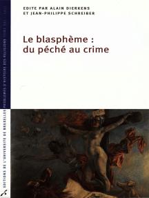 Le Blasphème: du péché au crime: Problèmes d'histoire des religions
