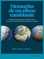 Memorias de un clima cambiante: Entender el pasado para corregir el futuro. Una visión científica sobre la emergencia climática