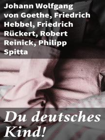 Du deutsches Kind!: Eine Gabe für unsere Jugend