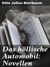 Das höllische Automobil: Novellen